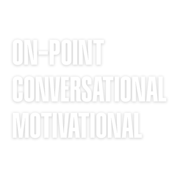On-Point Conversational Motivational