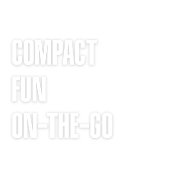 Compact Fun On-the-go