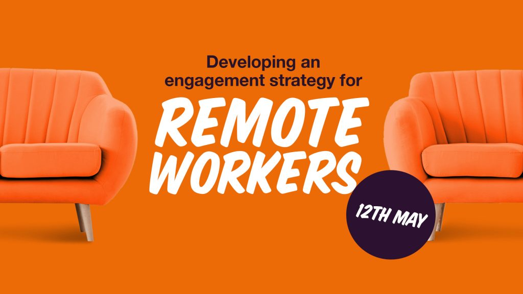 Developing an engagement strategy for remote workers